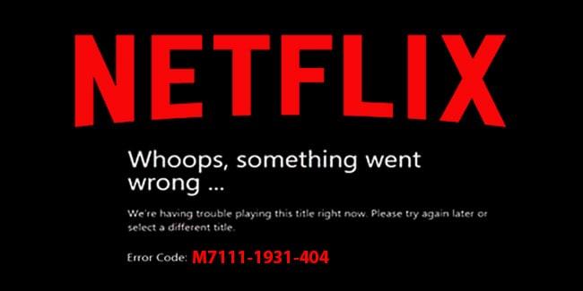 netflix error code: m7111-1931-404