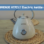 GORENJE K17 CLI Electric kettle review